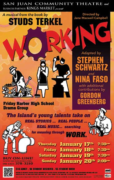 "Friday Harbor High School's production of Studs Terkel's ""Working"", opens this week at the Community Theater"