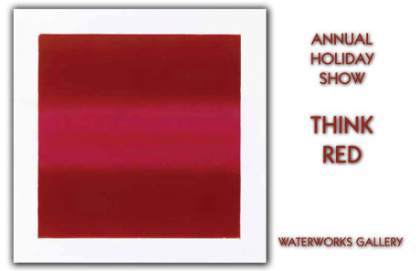 Think Red Holiday Show at WaterWorks Gallery